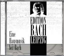 Johann Sebastian Bach (1685-1750): Eine Hausmusik bei Bach, CD