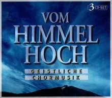"""Geistliche Chormusik """"Vom Himmel hoch"""", 3 CDs"""