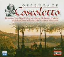 Jacques Offenbach (1819-1880): Coscoletto oder Le Lazzarone (Komische Oper in dt.Spr.), 2 CDs