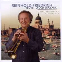 Reinhold Friedrich - Tribute to Old England, CD