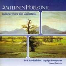 Am fernen Horizonte - Männerchöre der Liedertafel, CD
