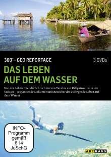 360° Geo-Reportage: Das Leben auf dem Wasser, 3 DVDs