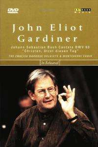 Gardiner probt die Bach-Kantate BWV 63, DVD