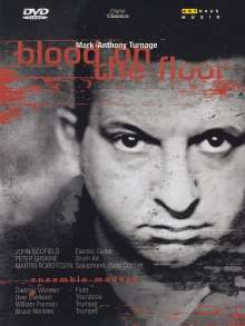Mark-Anthony Turnage (geb. 1960): Blood on the Floor, DVD