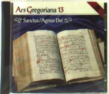 Ars Gregoriana 13 - Sanctus/Agnus Dei, CD