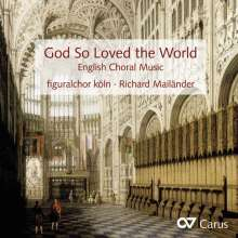 God so loved the World - English Choral Music, CD