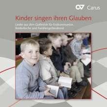 Kinder singen ihren Glauben - Lieder aus dem Gotteslob für Erstkommunion, Kinderkirche, Familiengottesdienst, CD