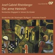 Josef Rheinberger (1839-1901): Der arme Heinrich op.37 (Singspiel in Versen für Kinder), CD