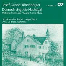 Josef Rheinberger (1839-1901): Weltliche Chorwerke, CD