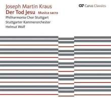Josef Martin Kraus (1756-1792): Der Tod Jesu (Oratorium 1776), CD