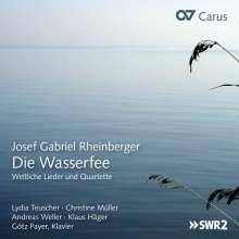 Josef Rheinberger (1839-1901): Die Wasserfee - Weltliche Lieder und Quartette, CD