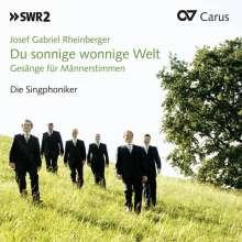 """Josef Rheinberger (1839-1901): Gesänge für Männerstimmen - """"Du sonnige Welt"""", CD"""