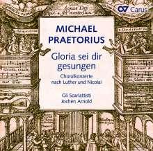 Michael Praetorius (1571-1621): Choralkonzerte - Gloria sei dir gesungen, CD