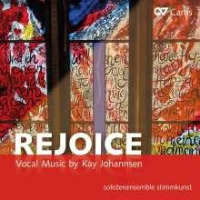 """Kay Johannsen (geb. 1961): Geistliche Chorwerke - """"Rejoice"""", CD"""