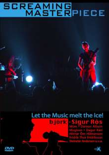 Screaming Masterpiece - Let the Music melt the Ice!, DVD
