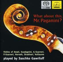 Saschko Gawrilow - What about this, Mr. Paganini ?, Super Audio CD
