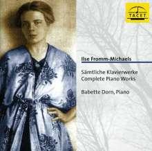 Ilse Fromm-Michaels (1888-1986): Sämtliche Klavierwerke, CD