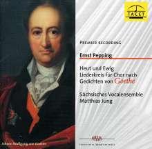 Ernst Pepping (1901-1981): Heut und Ewig - Liederkreis nach Goethe-Gedichten, CD