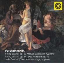 """Peter Barcaba (1947-2017): Streichquartette op.22 """"Mariä Flucht aus Ägypten"""" & op.44, CD"""