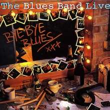 The Blues Band: Live: Bye Bye Blues, 2 CDs