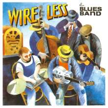 The Blues Band: Wire Less, CD