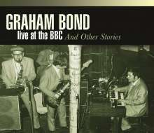 Graham Bond: Live At The BBC And Other Stories, 4 CDs