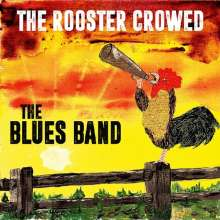 The Blues Band: The Rooster Crowed (180g), LP