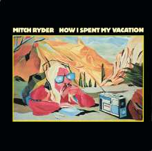 Mitch Ryder: How I Spent My Vacation, CD