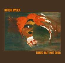 Mitch Ryder: Naked But Not Dead, CD