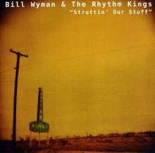 Bill Wyman & The Rhythm Kings: Struttin' Our Stuff, CD