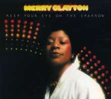 Merry Clayton: Keep Your Eye On The Sparrow, CD