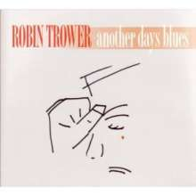 Robin Trower: Another Days Blues, CD