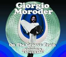 Giorgio Moroder: On The Groove Train-Vol.2: 1974 - 1985, 2 CDs