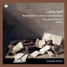 Ludwig Senfl (1486-1543): Werke für Martin Luther und die Reformation, CD