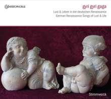 Gyri Gyri Gaga - Lust und Leben in der deutschen Renaissance, CD
