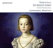 Heinrich Isaac (1450-1517): Ein fröhlich Wesen - Weltliche Werke & Instrumentalmusik, CD