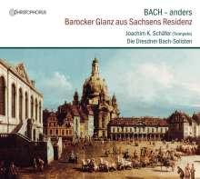 Dresdner Bach-Solisten - Bach anders, CD