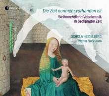 Schola Heidelberg - Die Zeit nunmehr vorhanden ist, CD