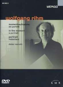 Wolfgang Rihm (geb. 1952): Wolfgang Rihm - Moment-Aufnahme/Ein Porträt, DVD