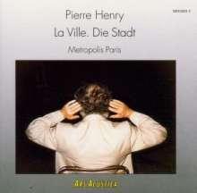 Pierre Henry (1927-2017): La Ville.Die Stadt, CD