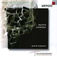 Martin Schüttler (geb. 1974): Pelze und Restposten, CD