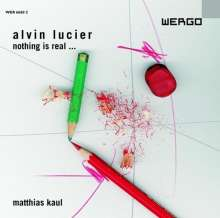 Alvin Lucier (geb. 1931): Nothing is Real, CD