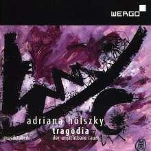 Adriana Hölszky (geb. 1953): Tragödia - Der unsichtbare Raum, Super Audio CD