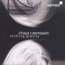 Chaya Czernowin (geb. 1957): Shifting Gravity, CD