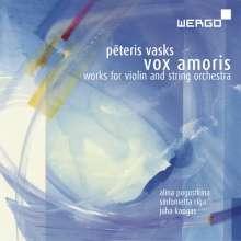 Peteris Vasks (geb. 1946): Vox Amoris - Werke für Violine & Streichorchester, CD