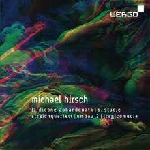 Michael Hirsch (geb. 1958): Da Didone Abbandonata, CD