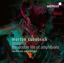Morton Subotnick (geb. 1933): Music for the double life of amphibians, CD