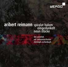 Aribert Reimann (geb. 1936): Spiralat halom für großes Orchester, CD