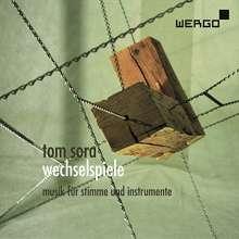 Tom Sora (geb. 1958): Wechselspiele für Sopran, Bariton & Kurbelspieluhr, CD