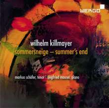 "Wilhelm Killmayer (1927-2017): Lieder ""Sommersneige - Summer's End"", CD"